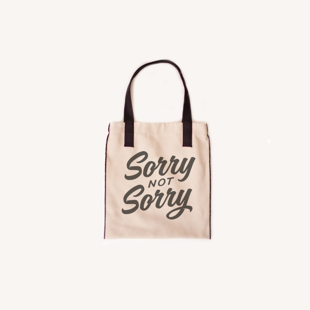 SORRY TOTEBAG 1024x1024 - Not Sorry